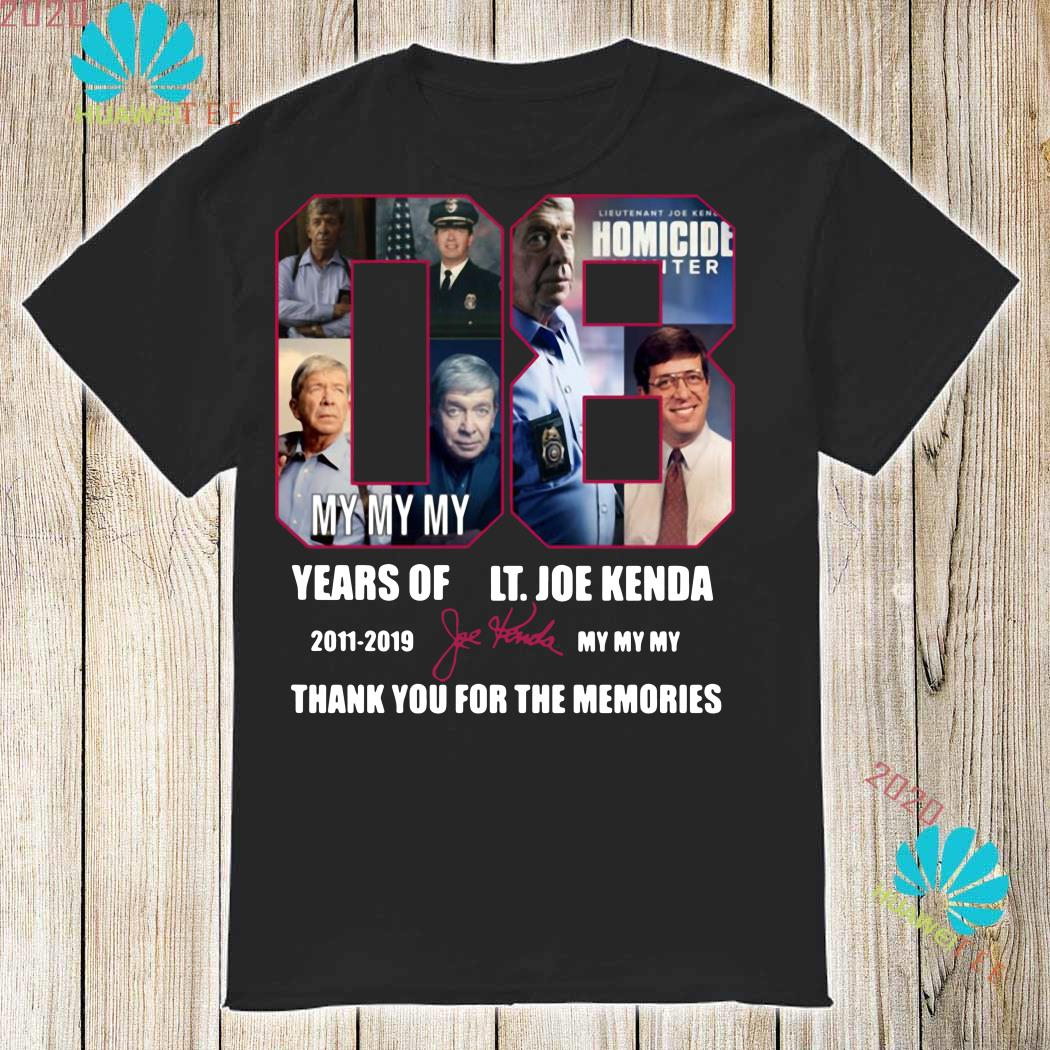 08 Years Of Lt Joe Kenda 2011 2019 My My My Thank You Shirt