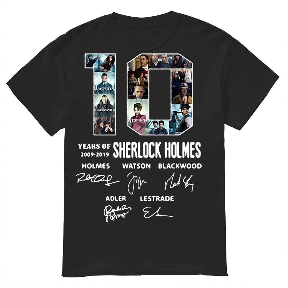 10 Years Of 20092019 Sherlock Holmes Signature Shirt