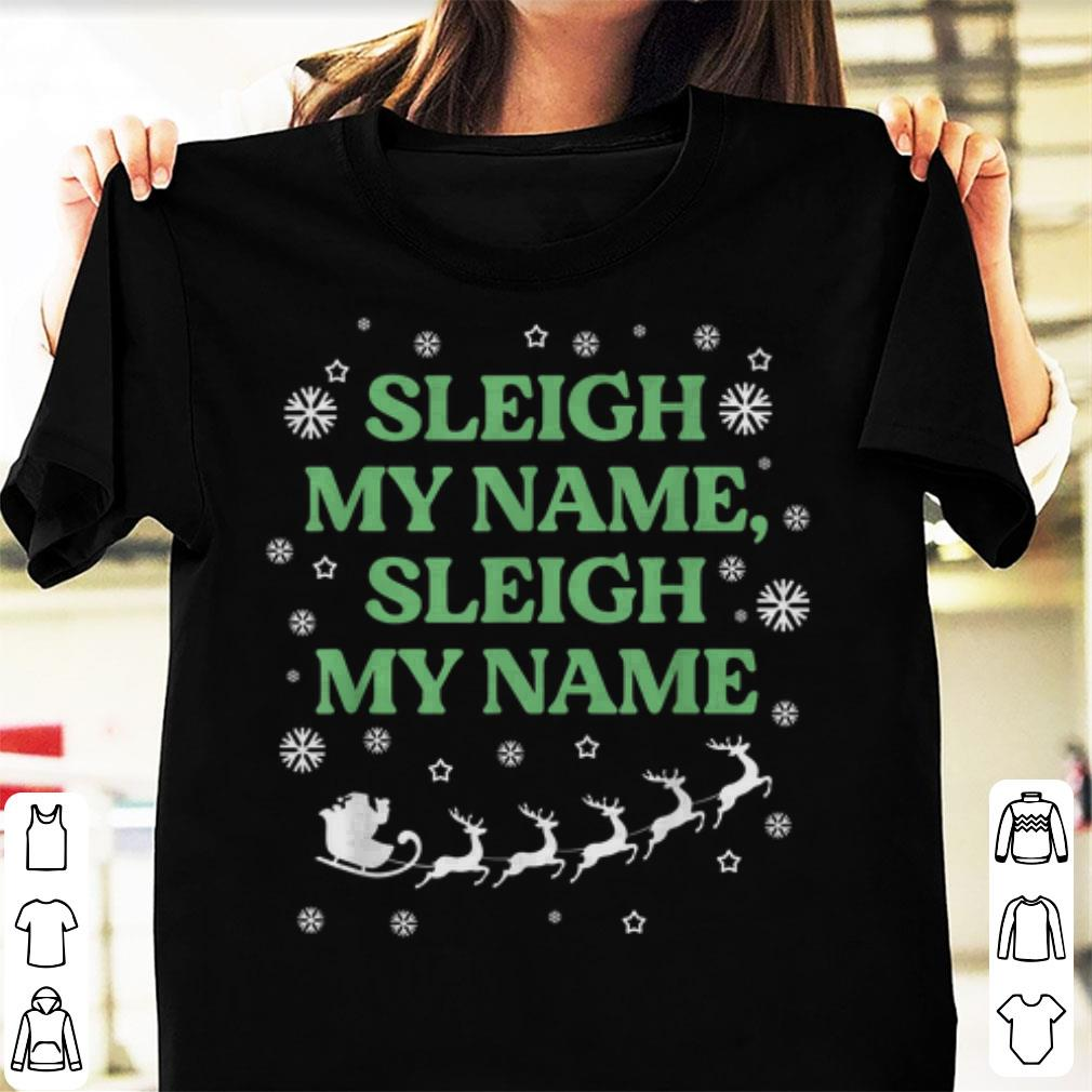 Official Funny Sleigh My Name Christmas Shirt