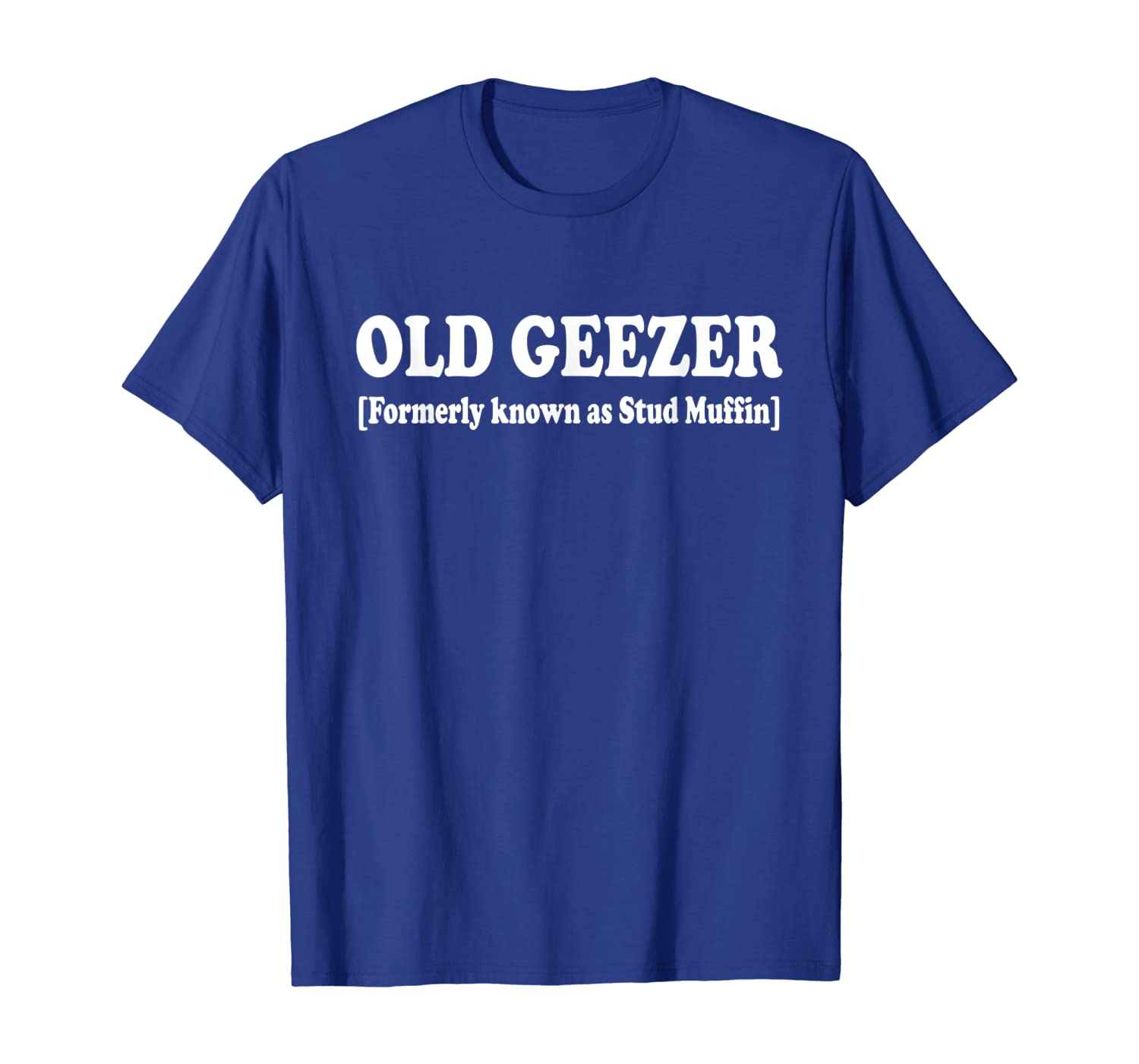 Old Geezer Formerly Known As Stud Muffin T Shirt Funny Tee 2