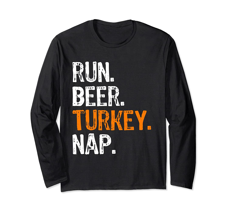 Run Beer Turkey Nap Running Thanksgiving Funny Long Sleeve T Shirt