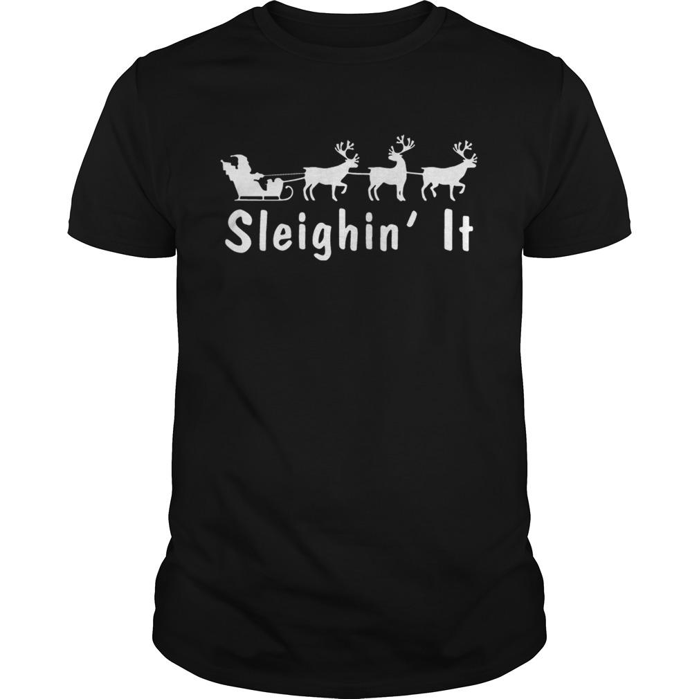 Sleighin It Christmas Shirt Unisex Tshirt