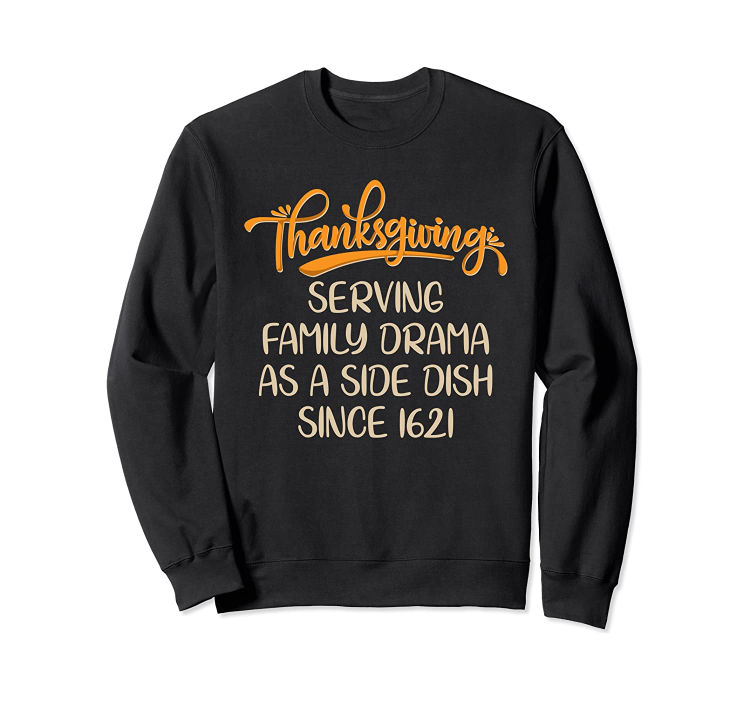 Thanksgiving Serving Family Drama As A Side Dish Funny Sweatshirt